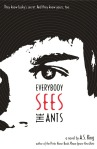 everyboyd sees the ants